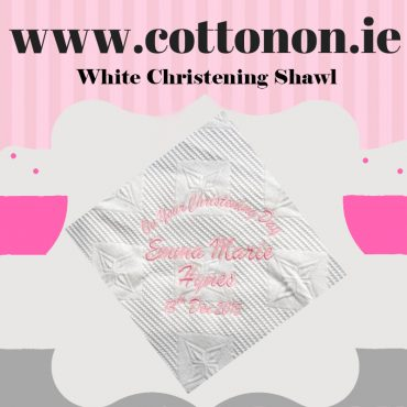 christening shawl ireland personalised gifts ireland White Christening Shawl personalised by Cotton On will make a great alternative to an Easter egg embroidered with embroidery thread
